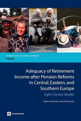 Adequacy of Retirement Income after Pension Reforms in Central, Eastern and Southern Europe: Eight Country Studies (Paperback)