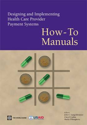 Designing and Implementing Health Care Provider Payment Systems: How-To Manuals (Paperback)