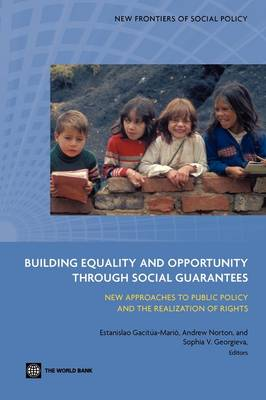 Building Equality and Opportunity through Social Guarantees: New Approaches to Public Policy and the Realization of Rights (Paperback)