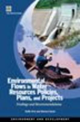 Environmental Flows in Water Resources Policies, Plans, and Projects: Findings and Recommendations (Paperback)