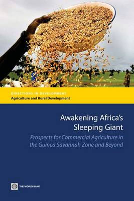 Awakening Africa's Sleeping Giant: Prospects for Commercial Agriculture in the Guinea Savannah Zone and Beyond (Paperback)