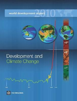 World Development Report 2010: Development and Climate Change (Hardback)