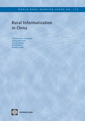 Rural Informatization in China - World Bank Working Papers (Paperback)