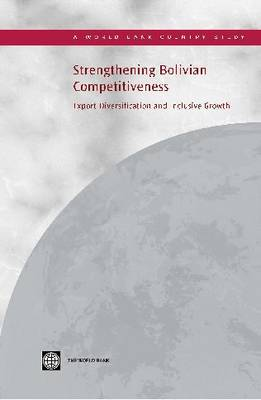 Strengthening Bolivian Competitiveness: Export Diversification and Inclusive Growth (Paperback)