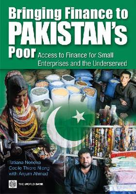 Bringing Finance to Pakistan's Poor: Access to Finance for Small Enterprises and the Underserved