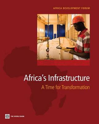Africa's Infrastructure: A Time for Transformation (Paperback)