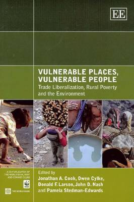 Vulnerable Places, Vulnerable People: Trade Liberalization, Rural Poverty and the Environment (Paperback)