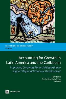 Accounting for Growth in Latin America and the Caribbean: Improving Corporate Financial Reporting to Support Regional Economic Development (Paperback)