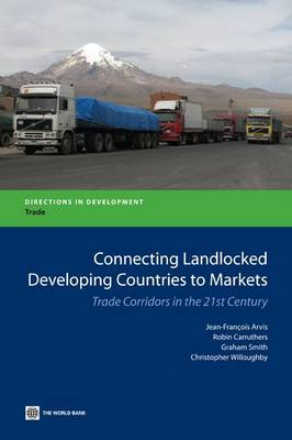 Connecting Landlocked Developing Countries to Markets: Trade Corridors in the 21st Century (Paperback)