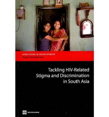 Tackling HIV-Related Stigma and Discrimination in South Asia (Paperback)