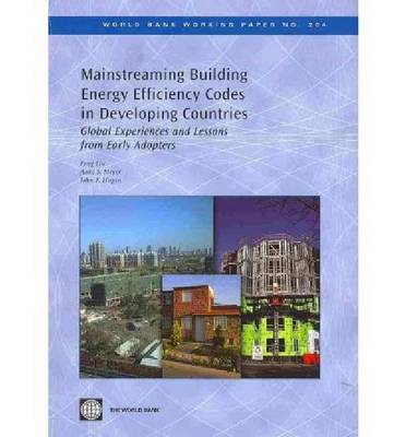 Mainstreaming Building Energy Efficiency Codes in Developing Countries: Global Experiences and Lessons from Early Adopters (Paperback)