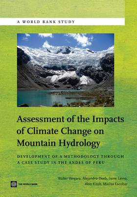 Assessment of the Impacts of Climate Change on Mountain Hydrology: Development of a Methodology Through a Case Study in Peru (Paperback)