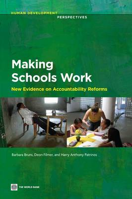 Making Schools Work: New Evidence on Accountability Reforms - Human Development Perspectives (Paperback)