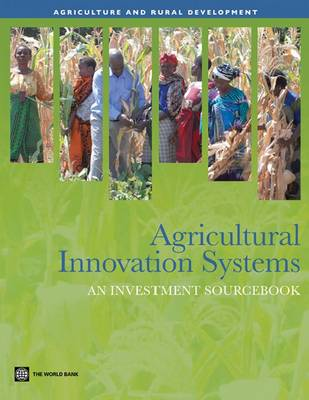 Agricultural Innovation Systems: An Investment Sourcebook - Agriculture and Rural Development Series (Paperback)