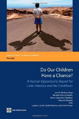 Do Our Children Have a Chance?: A Human Opportunity Report for Latin America and the Caribbean - Directions in Development - Human Development (Paperback)