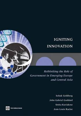 Igniting Innovation: Rethinking the Role of Government in Emerging Europe and Central Asia (Paperback)