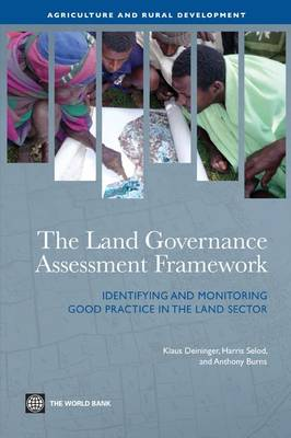 The Land Governance Assessment Framework: Identifying and Monitoring Good Practice in the Land Sector - Agriculture and Rural Development Series (Paperback)