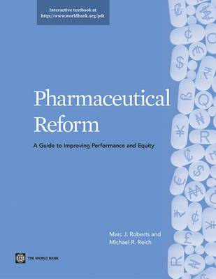 Pharmaceutical Reform: A Guide to Improving Performance and Equity - World Bank Training Series/Pharmaceutical Reform (Paperback)