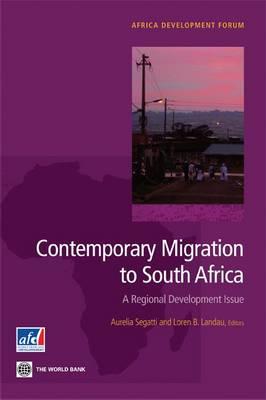 Contemporary Migration to South Africa: A Regional Development Issue - Africa Development Forum (Paperback)