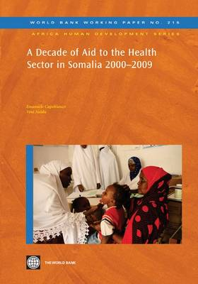A Decade of Aid to the Health Sector in Somalia 2000-2009 (Paperback)