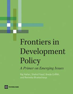 Frontiers in Development Policy: A Primer on Emerging Issues (Paperback)