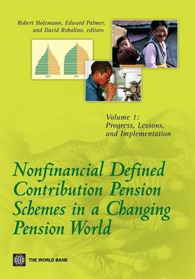 Nonfinancial Defined Contribution Pension Schemes in a Changing Pension World: Nonfinancial Defined Contribution Pension Schemes in a Changing Pension World: Volume 1 Progress, Lessons, and Implementation Vol. 1 (Paperback)