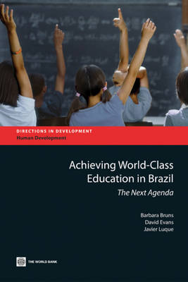 Achieving World Class Education in Brazil: The Next Agenda (Paperback)