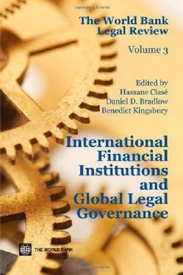 The World Bank Legal Review: International Financial Institutions and Global Legal Governance (Paperback)
