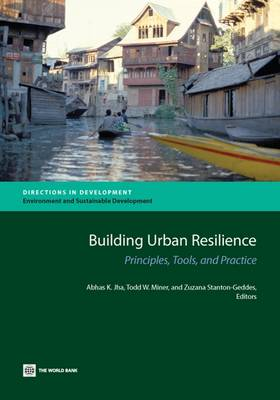 Building Resilience into Urban Investments in East Asia and the Pacific: Principles, Tools, and Practice (Paperback)