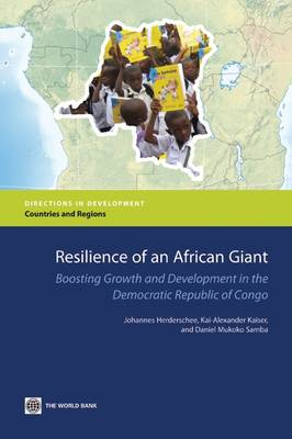Resilience of an African Giant: Boosting Growth and Development in the Democratic Republic of Congo (Paperback)