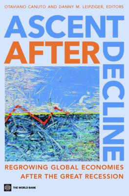 Ascent after Decline: Regrowing Global Economies after the Great Recession (Paperback)