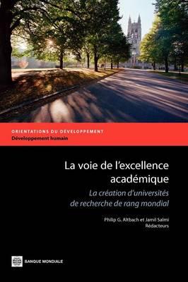 La voie de l'excellence academique: La creation d'universites de recherche de rang mondial (Paperback)