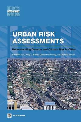 Urban Risk Assessments: Understanding Disaster and Climate Risk in Cities (Paperback)