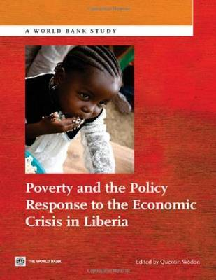 Poverty and the Policy Response to the Economic Crisis in Liberia (Paperback)