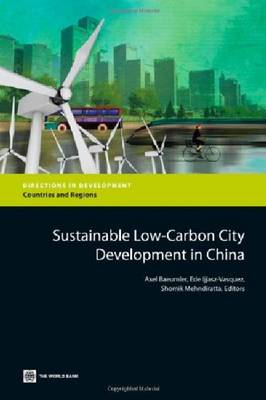 Sustainable Low-Carbon City Development in China (Paperback)