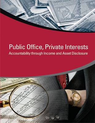 Private Interests, Public Office: Accountability through Income and Asset Disclosure (Paperback)