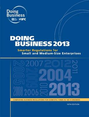 Doing Business 2013: Smarter Regulations for Small and Medium-Size Enterprises - Doing Business (Paperback)