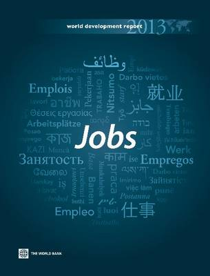 World Development Report 2013: Jobs (Hardback)