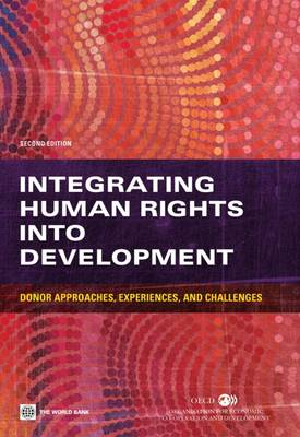 Integrating Human Rights into Development: Donor Approaches, Experiences, and Challenges (Paperback)
