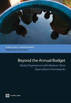 Beyond the Annual Budget: Global Experience with Medium Term Expenditure Frameworks (Paperback)