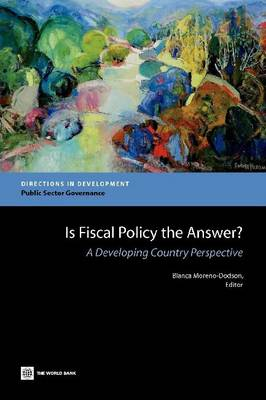 Is Fiscal Policy the Answer?: Developing Countries Respond to the 2009 Global Crisis (Paperback)