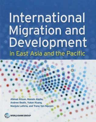 International Migration and Development in East Asia and the Pacific (Paperback)