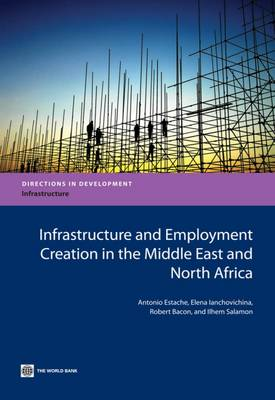 Infrastructure and Employment Creation in the Middle East and North Africa (Paperback)