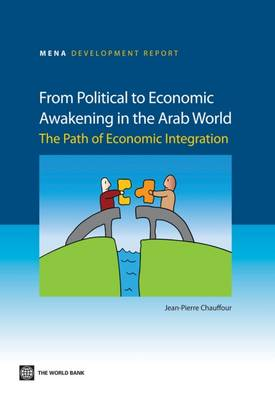 From Political to Economic Awakening in the Arab World: The Path of Economic Integration (Paperback)