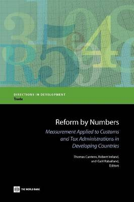 Reform by Numbers: Measurement Applied to Customs and Tax Administrations in Developing Countries (Paperback)