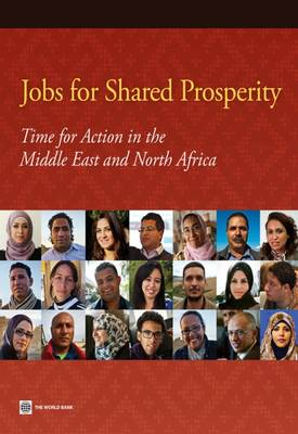 Jobs for Shared Prosperity: Time for Action in the Middle East and North Africa (Paperback)