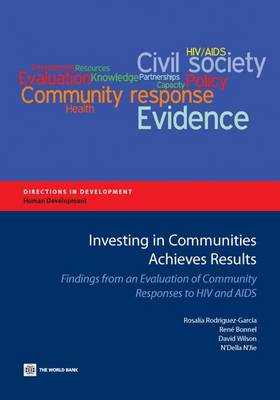Investing in Communities Achieves Results: Findings from an Evaluation of Community Responses to HIV and AIDS (Paperback)