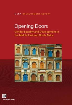 Opening Doors: Gender Equality and Development in the Middle East and North Africa (Paperback)