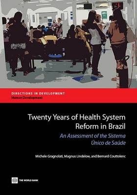 Twenty Years of Health System Reform in Brazil: An Assessment of the Sistema Unico de Saude (Paperback)