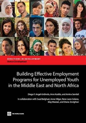 Building Effective Employment Programs for Unemployed Youth in the Middle East and North Africa (Paperback)
